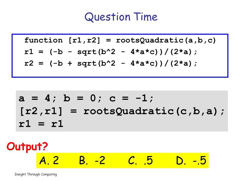 [r2,r1] = rootsQuadratic(c,b,a); r1 = r1